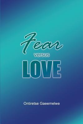 Fear Versus Love