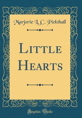 Little Hearts (Classic Reprint)