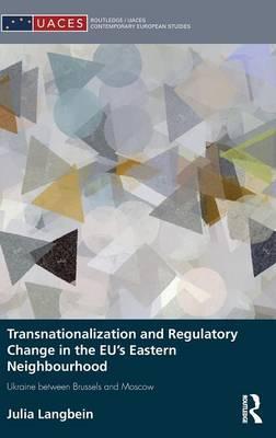 Transnationalization and Regulatory Change in the EU's Eastern Neighbourhood