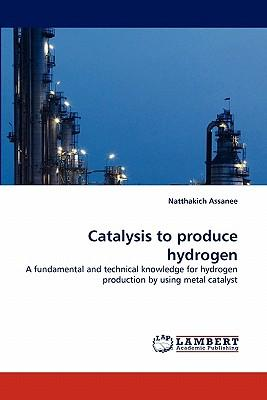 Catalysis to produce hydrogen