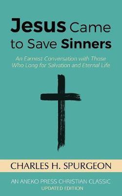 Jesus Came to Save Sinners