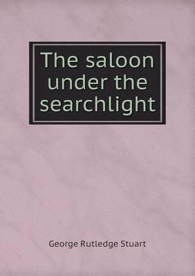 The Saloon Under the Searchlight
