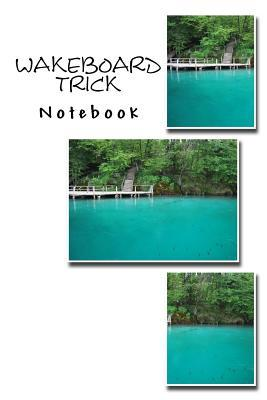 Wakeboard Trick Note...