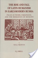 The rise and fall of Latin humanism in early-modern Russia