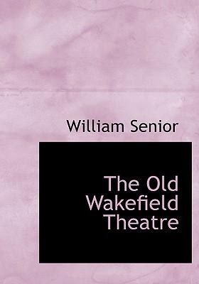 The Old Wakefield Th...