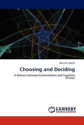 Choosing and Deciding