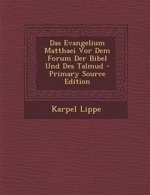 Das Evangelium Matthaei VOR Dem Forum Der Bibel Und Des Talmud - Primary Source Edition