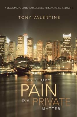 My Story Pain Is a Private Matter