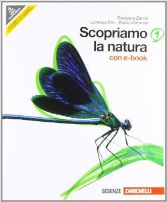 Scopriamo la natura. Con interactive e-book. Per la Scuola media. Con DVD-ROM. Con espansione online