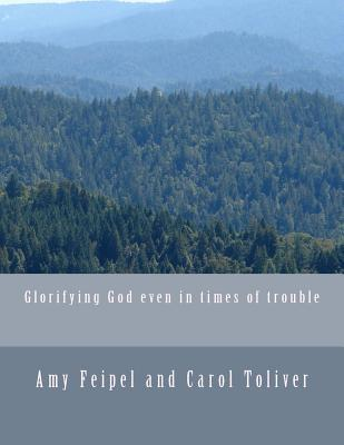 Glorifying God Even in Times of Trouble