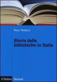 Storia delle biblioteche in Italia. Dall'Unità a oggi