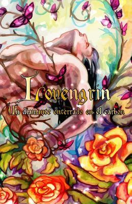 Lovengrin - Un diamante enterrado en el carbón