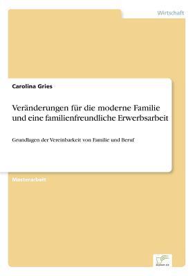 Veränderungen für die moderne Familie und eine familienfreundliche Erwerbsarbeit