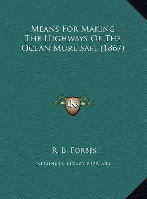 Means for Making the Highways of the Ocean More Safe (1867)