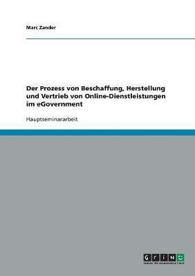 Der Prozess von Beschaffung, Herstellung und Vertrieb von Online-Dienstleistungen im eGovernment