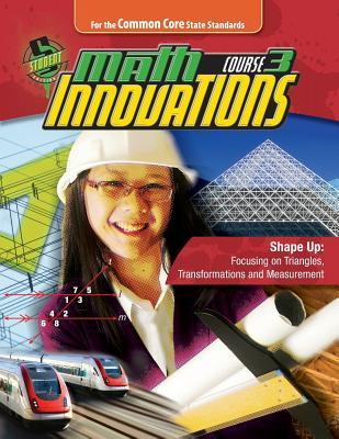 Math Innovations, Course 3 - Shape Up - Focusing on Triangles Transformations and Measurement + 6 Year Online License