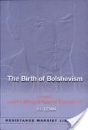 The Birth of Bolshevism: Lenin's struggle against economism