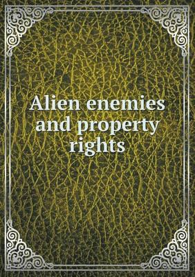 Alien Enemies and Property Rights