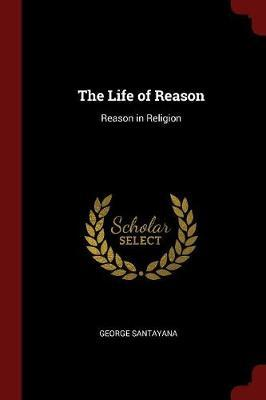 The Life of Reason