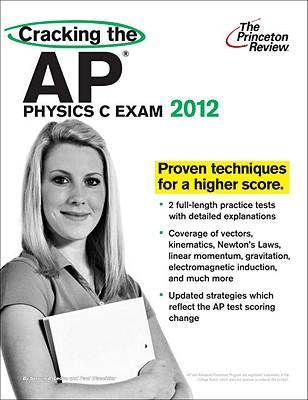 Cracking the AP Physics C Exam 2012