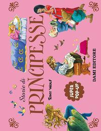 Storie di principesse. Super pop-up. Ediz. a colori