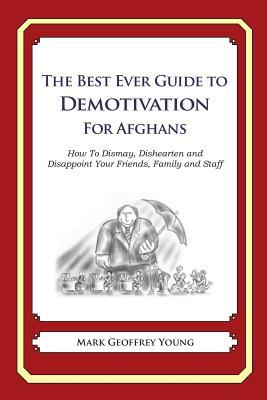 The Best Ever Guide to Demotivation for Afghans