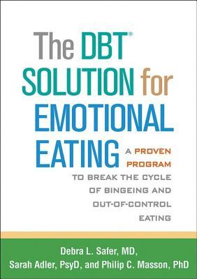 The DBT® Solution for Emotional Eating