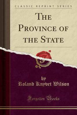 The Province of the State (Classic Reprint)