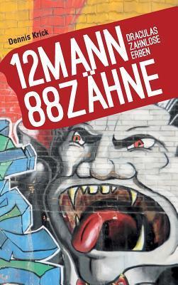 12 Mann - 88 Zähne