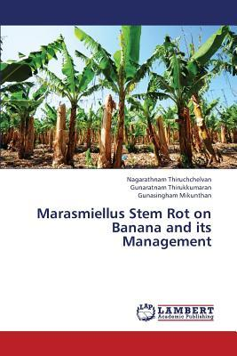 Marasmiellus Stem Rot on Banana and its Management