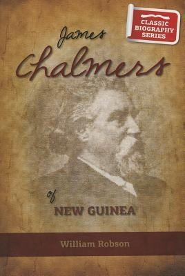 James Chalmers of New Guinea