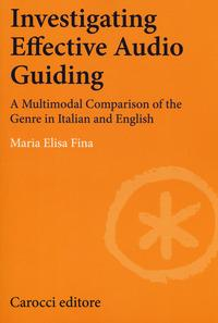 Investigating effective audio guiding. A multimodal comparison of the genre in Italian and English