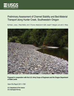 Preliminary Assessment of Channel Stability and Bed-material Transport Along Hunter Creek, Southwestern Oregon