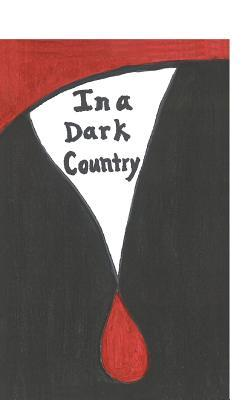 In a Dark Country
