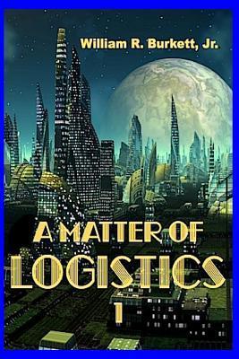 A Matter of Logistics