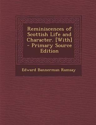 Reminiscences of Scottish Life and Character. [With]