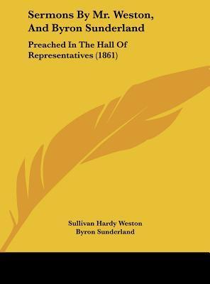 Sermons By Mr. Weston, And Byron Sunderland