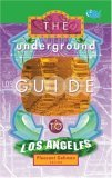 The Underground Guide To Los Angeles, 2nd Edition