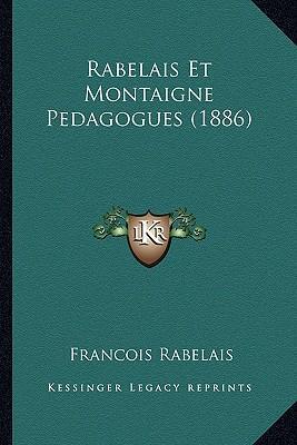 Rabelais Et Montaigne Pedagogues (1886)