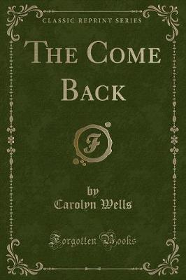 The Come Back (Classic Reprint)