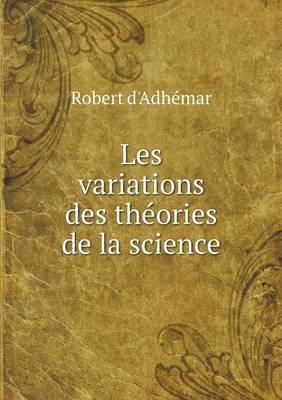 Les Variations Des Theories de La Science