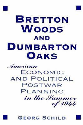Bretton Woods and Dumbarton Oaks