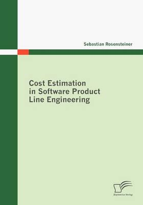 Cost Estimation in Software Product Line Engineering