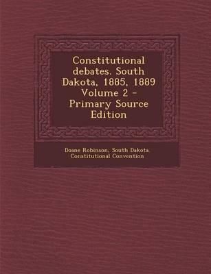 Constitutional Debates. South Dakota, 1885, 1889 Volume 2