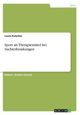 Sport als Therapiemittel bei Suchterkrankungen