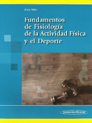 Fundamentos de fisiologia de la actividad fisica y el deporte/ Fundamentals of Physiology of Physical Activity and Sport