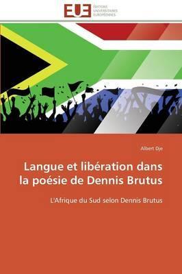 Langue et Liberation Dans la Poesie de Dennis Brutus