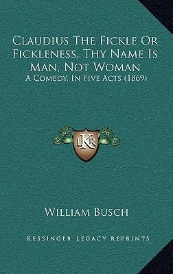 Claudius the Fickle or Fickleness, Thy Name Is Man, Not Woman