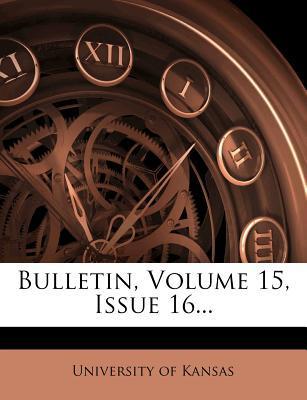 Bulletin, Volume 15, Issue 16...