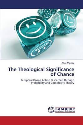 The Theological Significance of Chance